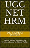 UGC NET HRM: Labour Welfare and Industrial Relations, Labour and Social Welfare