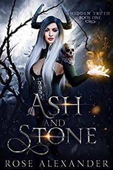 Ash and Stone (Hidden Truth Book 1) by [Rose Alexander]