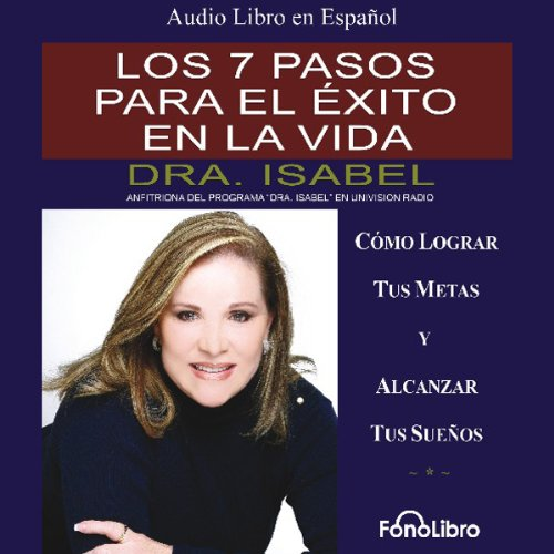 Los 7 pasos para el exito en la vida [The 7 Steps to Success in Life] audiobook cover art