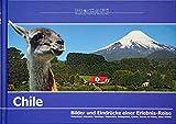 Chile - Bilder und Eindrücke einer Erlebnis-Reise