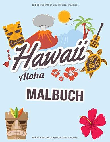 Hawaii Malbuch: Hawaii Urlaub Malbuch für Kinder, Erwachsene, Jungen, Mädchen | Hawaii-Liebhaber Geschenke | Reise Malbuch - einseitige Malvorlagen
