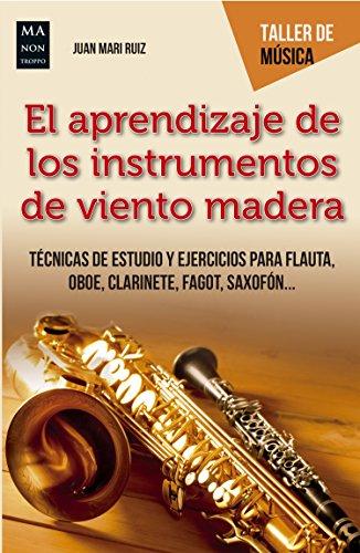 El Aprendizaje De Los Instrumentos De Viento Madera Técnicas De Estudio Y Ejercicios Para Flauta Oboe Clarinete Fagot Saxofón Taller De Música Spanish Edition Kindle Edition By Ruiz Juan Mari Arts