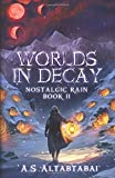Worlds in Decay (Nostalgic Rain)