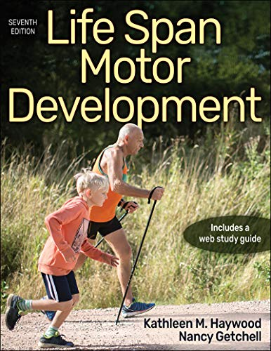 Compare Textbook Prices for Life Span Motor Development Seventh Edition ISBN 9781492566908 by Haywood, Kathleen M.,Getchell, Nancy