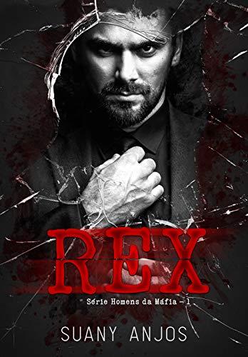 REX (Homens da Máfia Livro 1)
