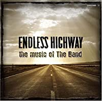 Endless Highway-Music of Band by Endless Highway -the Music of the Band (2007-02-21)