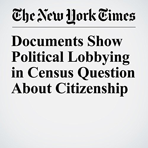 Documents Show Political Lobbying in Census Question About Citizenship copertina