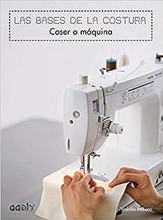 Las bases de la costura. Coser a máquina