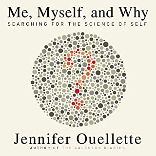 Me, Myself, and Why     Searching for the Science of Self              By:                                                                                                                                 Jennifer Ouellette                               Narrated by:                                                                                                                                 Karen Saltus                      Length: 8 hrs and 52 mins     34 ratings     Overall 4.0