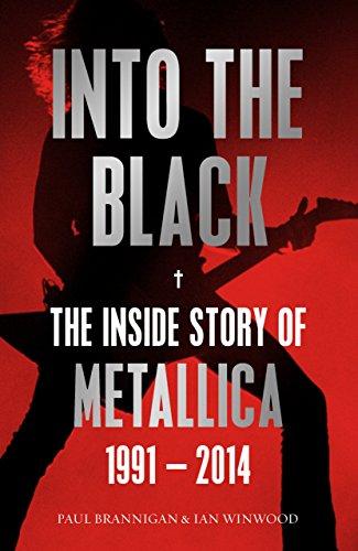 Into the Black: The Inside Story of Metallica, 1991–2014 (Birth School Metallica Death Book 2) (English Edition)