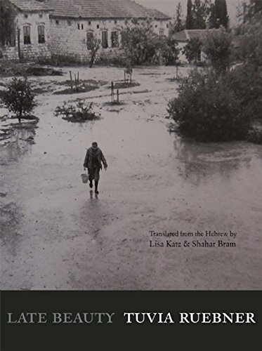 Image of Late Beauty: Poems by Tuvia Ruebner (New Hebrew Poetry)