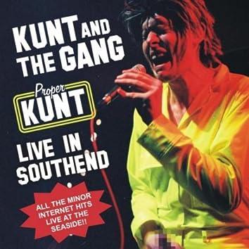Proper Kunt: Live in Southend