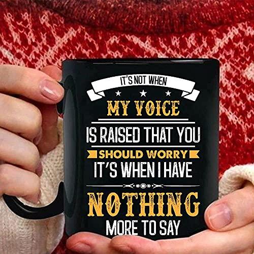 N\A No es Cuando mi Voz se Alza por lo Que deberías preocuparte Tazas