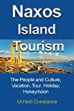 Naxos Island Tourism: The People and Culture, Vacation, Tour, Holiday, Honeymoon