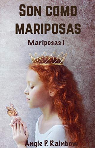 Son como mariposas. (Saga Mariposas I) eBook: Rainbow, Angie P.: Amazon.es: Tienda Kindle