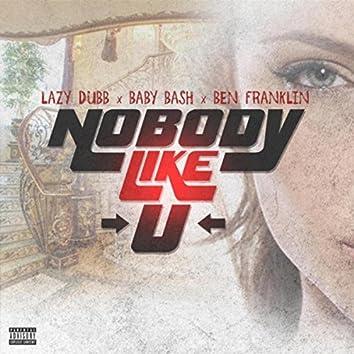 Nobody Like U (feat. BABY BASH & Ben Franklin)