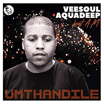 Umthandile (feat. A.M)