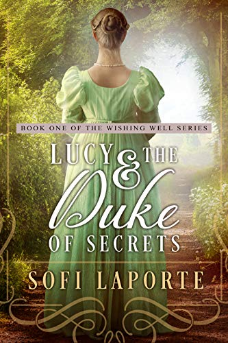 Lucy and the Duke of Secrets: A Sweet Regency Romance (The Wishing Well Series Book 1) by [Sofi Laporte]