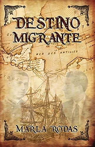 DESTINO MIGRANTE (Spanish Edition)