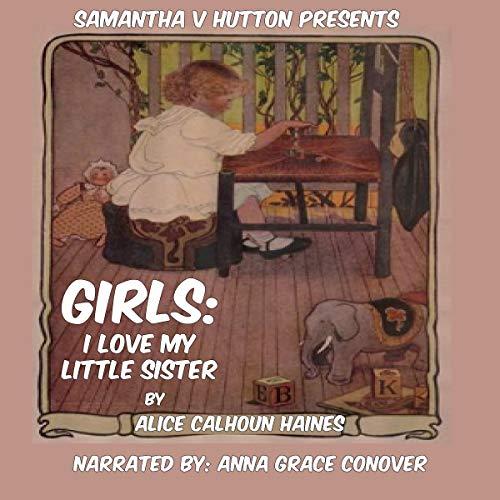 Girls: I Love My Little Sister audiobook cover art