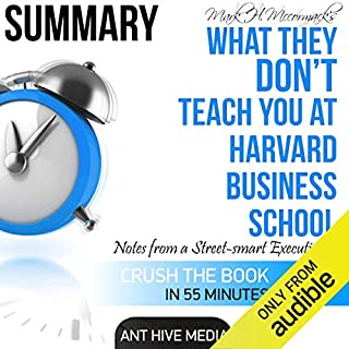 Mark H. McCormack's What They Don't Teach You at Harvard Business School: Notes from a Street-Smart Executive Summary audiobook cover art