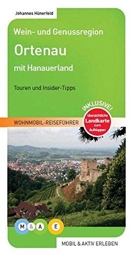 Wein- und Genussregion Ortenau mit Hanauerland (MOBIL & AKTIV ERLEBEN - Wohnmobil-Reiseführer)