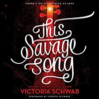 This Savage Song                   Written by:                                                                                                                                 Victoria Schwab                               Narrated by:                                                                                                                                 Therese Plummer                      Length: 10 hrs and 9 mins     14 ratings     Overall 4.4
