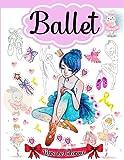 Ballet Libro de Colorear: Libro para colorear de ballet con zapatillas de ballet, bailarinas, tutús, vestidos, flores, lazos y más..., Regalo perfecto para las amantes del ballet.