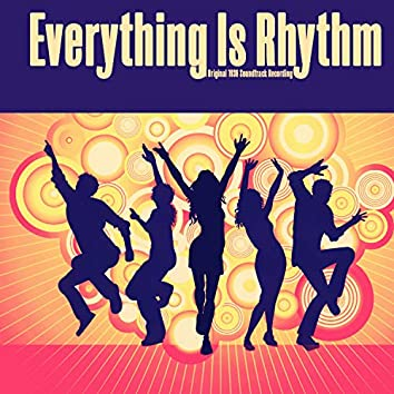Everything Is Rhythm (Original Motion Picture Soundtrack)
