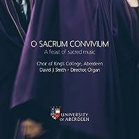 O Sacrum Convivium by The Choir of Kings College (Aberdeen)