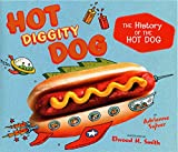 Hot Diggity Dog: The History of the Hot Dog