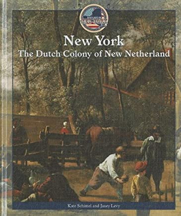 [( New York: The Dutch Colony of New Netherland )] [by: Kate Schimel] [Aug-2011]