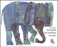 Eric Carle - French: La souris qui cherche un ami