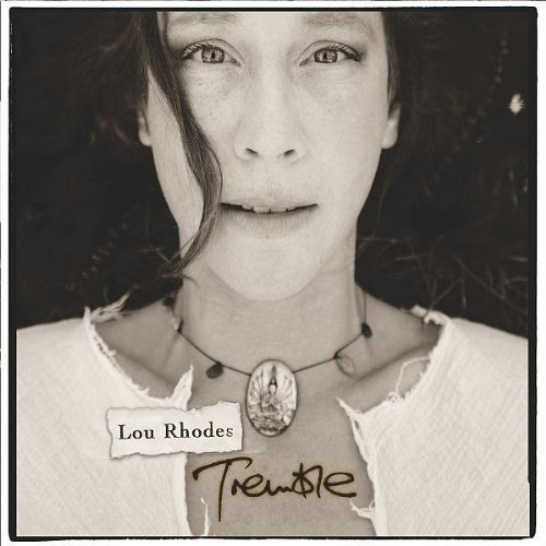 Tremble by Lou Rhodes