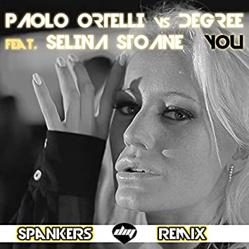 You (Spankers Remix) (Paolo Ortelli Vs Degree)