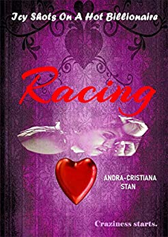 Racing (Icy Shots on a Hot Billionaire Book 1) (English Edition) por [Andra-Cristiana Stan]