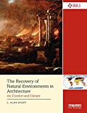The Recovery of Natural Environments in Architecture: Air, Comfort and Climate (Building Research and Information) (English Edition)