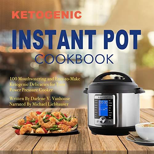 Ketogenic Instant Pot Cookbook audiobook cover art