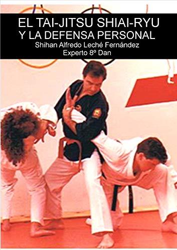 El Tai-Jitsu Shiai-Ryu y la defensa personal
