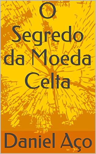 O Segredo da Moeda Celta (Portuguese Edition) eBook: Aço, Daniel, Aço, Daniel: Amazon.es: Tienda Kindle