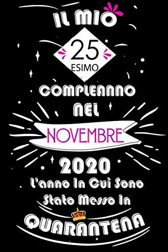 Il Mio 25esimo Compleanno Nel Novembre 2020, L'anno In Cui Sono Stato Messo In Quarantena: Idee...