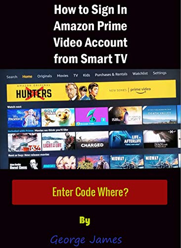 Where to Enter?: Smart TV code, How to Register a Smart TV to My Amazon Account A Step by Step Walk Through with Screenshots to Guide You Register TV to ... in Less Than 30 Seconds...