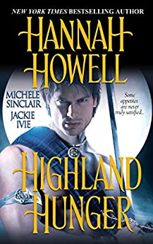 Highland Hunger (McNachton Vampires Book 8) by [Hannah Howell, Michele Sinclair, Jackie Ivie]