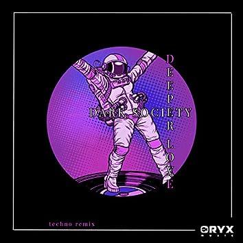 Deeper Love (Techno Remix)