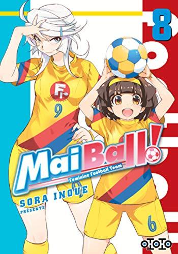 Mai Ball ! Feminine Football Team, Tome 8 :