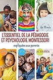 L'ESSENTIEL DE LA PÉDAGOGIE ET PSYCHOLOGIE MONTESSORI expliquées aux parents .: 160 CONSEIL - CITATIONS - ACTIVITÉS , dès 18 MOIS , au FORMAT (15x22cm) ou (6x9po) de 109 pages . (French Edition)