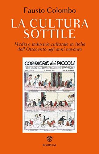 La cultura sottile. Media e industria culturale in Italia dall'Ottocento agli anni Novanta