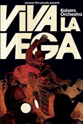 Kaizers Orchestra - Viva La Vega