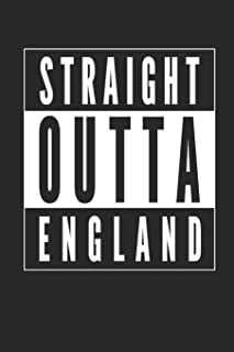 Straight Outta England Notebook Journal: 120 Blank Lined Pages Softcover Notes Journal, College Ruled Composition Notebook, 6x9 English Ex-Pat Design Cover (Funny Gifts For a Friend)