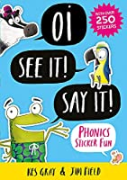 Oi See It! Say It!: Phonics Sticker Fun (Oi Frog and Friends)